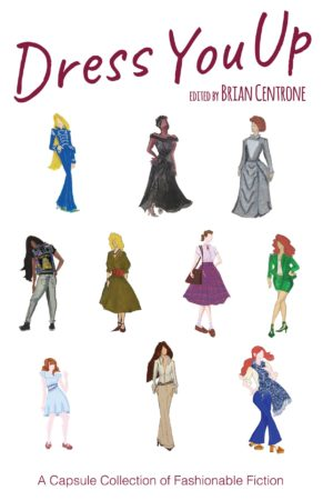 Dress You Up, an anthology of short fiction